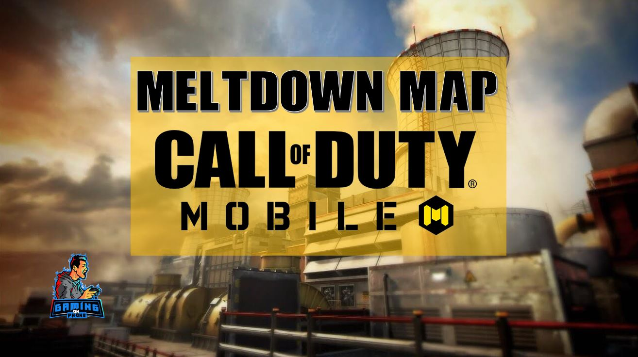 new call of duty mobile map, meltdown in cod mobile