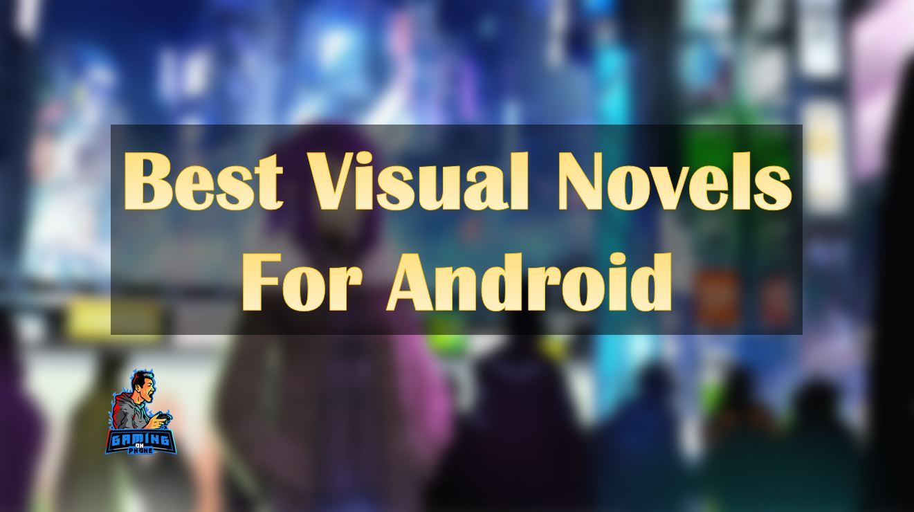 best visual novel games for android, visual novels,