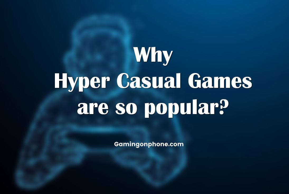 why hyper casual games are so popular