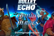 Photo of Bullet Echo: Analysing the Common Heroes and how to use them