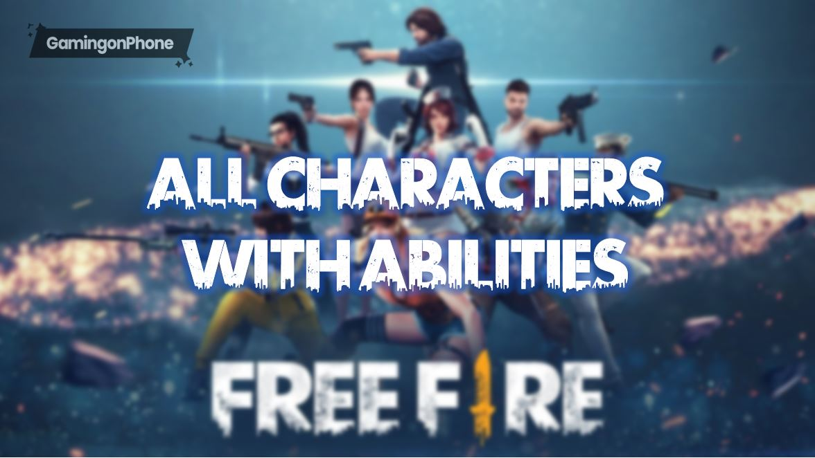 Free Fire Complete List Of All Characters With Abilities Gamingonphone