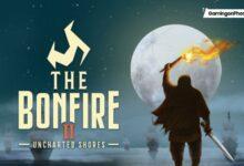 Bonfire 2 Uncharted Shores