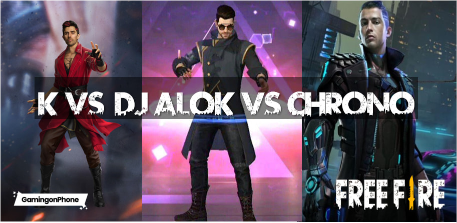 K Vs Dj Alok Vs Chrono In Free Fire Who Can Be The Best Choice In The Game