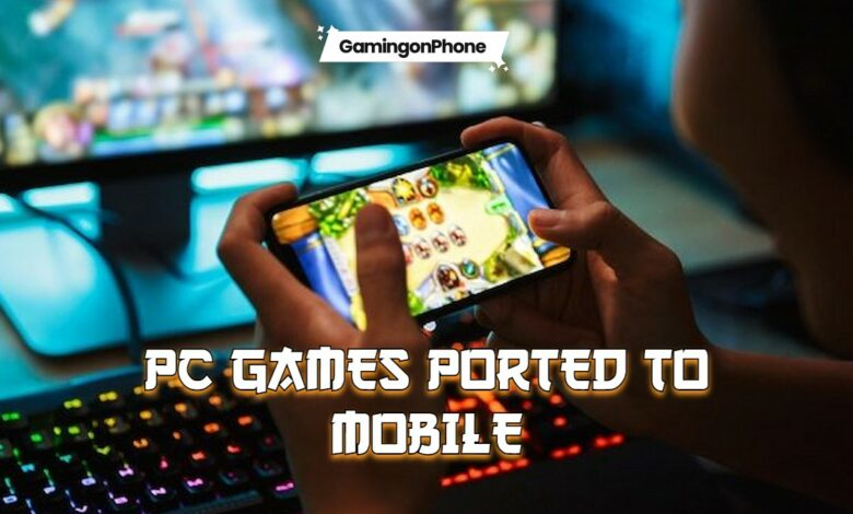PC Games ported to Mobile